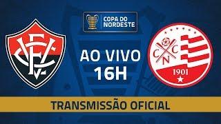AO VIVO: Vitória x Náutico | 8ª rodada | Copa do Nordeste 2019