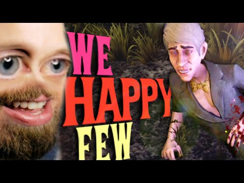 STICK GUY VS THE CRAZY WASTRELS!! | We Happy Few #2