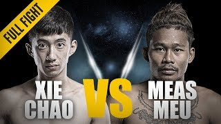 ONE: Full Fight | Xie Chao vs. Meas Meu | Ground-And-Pound Flurry | May 2018