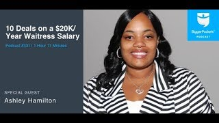 10 Real Estate Deals on a $20K Waitress Salary With Ashley Hamilton | BiggerPockets Podcast 331
