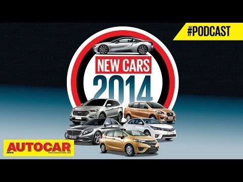 New Cars For 2014 | Autocar India Video Podcast # 7 | Hormazd Sorabjee