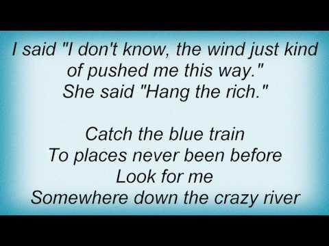 Robbie Robertson - Somewhere Down The Crazy River Lyrics