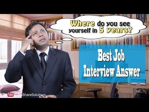 Where do you see yourself in 5 years | Best Job Interview Answer
