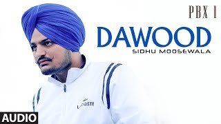 Dawood Full Audio | PBX 1 | Sidhu Moose Wala | Byg Byrd | Latest Punjabi Songs 2018