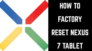 How to Reset Nexus 7 Tablet