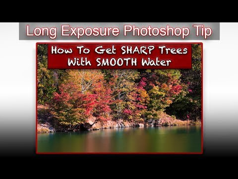 Long Exposure Photoshop QUICK TIP - How To Get Sharp Trees With Smooth Water