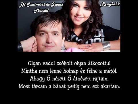 Dj Szatmári és Jucus - Mondd [dalszöveg]