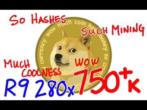 750+ K/ hashes! Scrypt DOGECOIN / LITECOIN Mining with Radeon Sapphire R9 280X