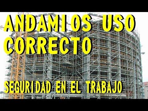 ANDAMIOS USO CORRECTO - SEGURIDAD EN EL TRABAJO