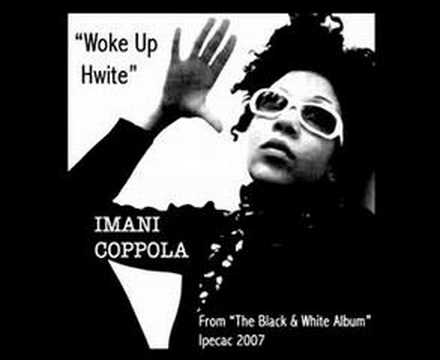 Imani Coppola - Woke Up Hwite