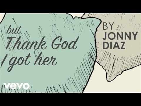 Jonny Diaz - Thank God I Got Her