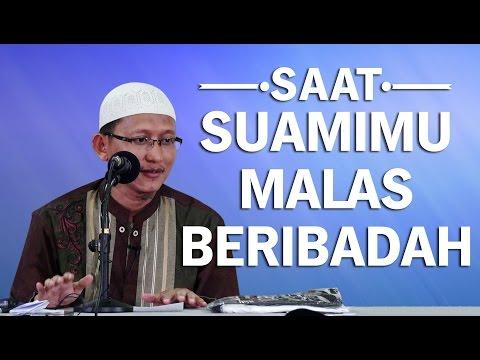 Video Singkat: Saat Suamimu Malas Beribadah - Ustadz Abu Yahya Badru Salam, Lc