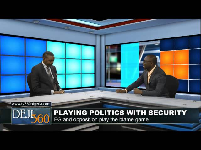 DEJI360 30: Politicians play politics with Nigeria's security