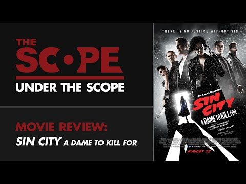 Under The Scope | Movie Review: Sin City: A Dame to Kill For
