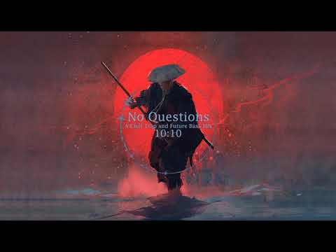 No Questions - A Chill Trap and Future Bass Mix MP3