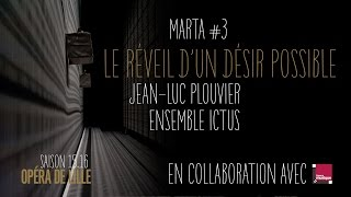 Marta - Interview de Jean-Luc Plouvier/Ensemble Ictus