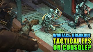 A True Tactical FPS On Console? Warface: Breakout