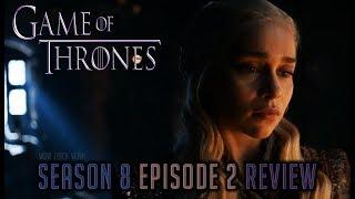 Game of Thrones - Season 8, Episode 2 Review