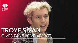 Troye Sivan Gives Fans Love Advice