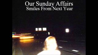 Our Sunday Affairs - ...Smiles From Next Year