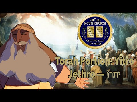 2021 Virtual House Church - Bible Study - Week 17: Yitro