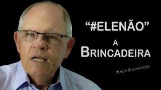 """""""#ELENÃO"""" A Brincadeira"""