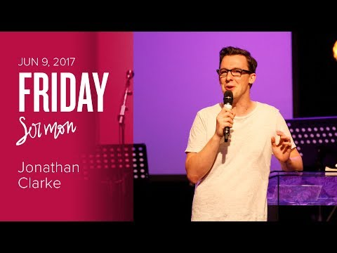 Made in the Image of God - Jonathan Clarke (Friday, Jun 9 2017)