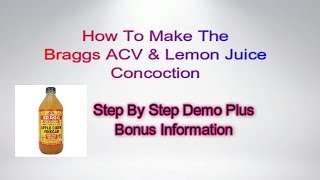 How To Make The Braggs ACV, Lemon Juice Concoction