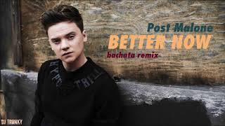 Post Malone - Better Now (Cover) DJ Tronky Bachata Remix
