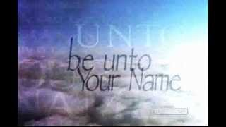 Watch Robin Mark Be Unto Your Name video