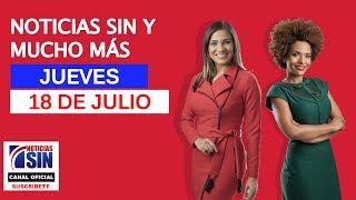 Noticias SIN y Mucho Más 18/07/2019