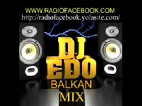 BALKAN MEGA MIX - DJ EDO - RADIO FACEBOOK - 2012.wmv