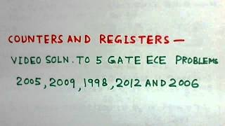 Counters and Registers-Video Solution to 5 GATE Problems
