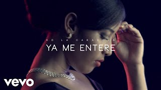 KD LA CARACOLA - YA ME ENTERE (Official Video)