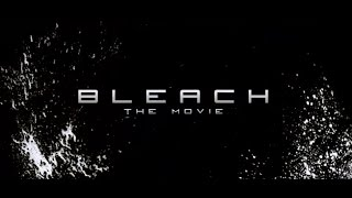 Bleach:Live-Action Movie Trailer 2015 (HD)