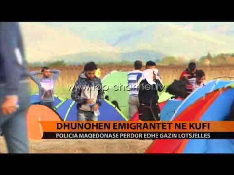 Maqedoni, dhunohen emigrantët në kufi - Top Channel Albania - News - Lajme