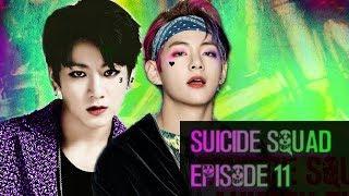 Suicide Squad [Vkook FF] Episode 11