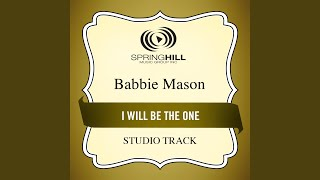 Watch Babbie Mason I Will Be The One video
