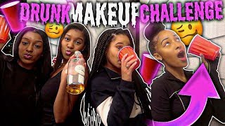 DRUNK MAKEUP CHALLENGE WITH MY GIRLFRIENDS!!!🍾**it got crazy**
