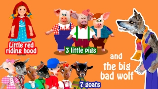 Little Red Riding Hood, 3 Little pigs, 7 goats and the Big Bad Wolf