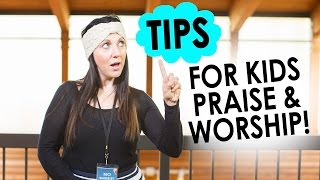 Tips For Teaching Kids About Worship — Beci Wakerley from Hillsong Kids