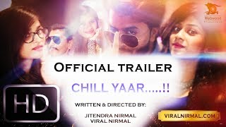 CHILL YAAR | official trailer | Viral Nirmal | Webwood |