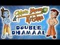 Chhota Bheem Aur Krishna   Double Dhamaal