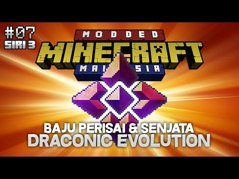 Modded Minecraft Malaysia S3 - E7 - Baju Perisai & Senjata Draconic Evolution