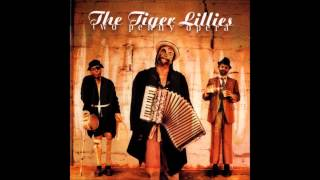 Watch Tiger Lillies Fisheads video