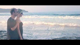 Laurent Lucenti « Son cœur de femme ».