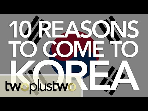 10 Reasons You Should Come To Korea