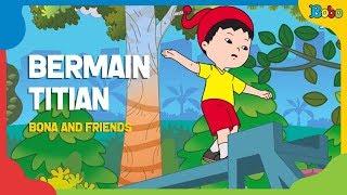 Download Lagu Dongeng Anak - Bona And Friends - Bermain Titian Gratis STAFABAND