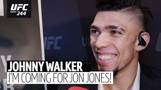"""I'm fighting to impress Jon Jones!"" Johnny Walker 