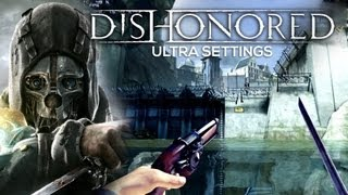 Dishonored: PC | Ultra Settings | EVGA GTX 660 Ti | i7 2600K